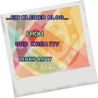 Froh und Kreativ Linkparty - Ein kleiner Blog