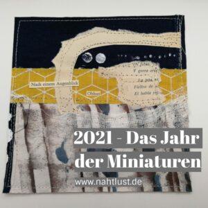 Das Jahr der Miniaturen 2021 - Nahtlust